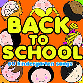 Back to School, 50 Kindergarten Songs from Sesame Street, The Muppets, Phineas and Ferb, Sharon, Lois & Bram and More! by Various Artists