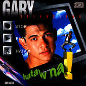Play & Download Hataw Na by Gary Valenciano | Napster