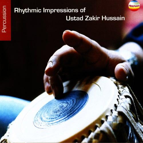 Play & Download Rhythmic Impressions Of Ustad Zakir Hussain by Zakir Hussain | Napster