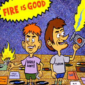 Fire Is Good by Various Artists