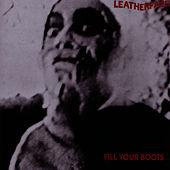 Fill Your Boots by Leatherface