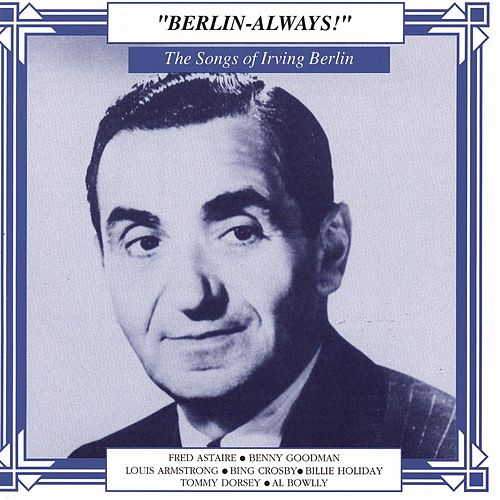 The Songs Of Irving Berlin by Various Artists