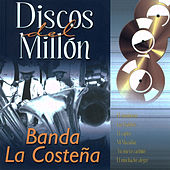 Play & Download Discos Del Millón by Banda La Costeña | Napster