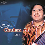 In Concert  Vol. 2  ( Live ) by Ghulam Ali