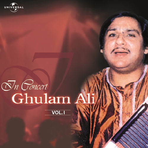 Play & Download In Concert  Vol. 1  ( Live ) by Ghulam Ali | Napster