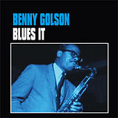 Play & Download Blues It by Benny Golson | Napster