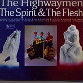The Spirit & The Flesh by The Highwaymen