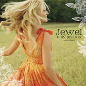 Only One Too by Jewel