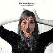 Play & Download Young Machetes by The Blood Brothers | Napster