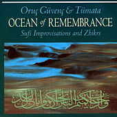 Play & Download Ocean Of Remembrance: Sufi Improvisation & Zhikrs by Oruc Guvenc & Tumata | Napster