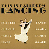 This Is Ballroom Dancing by Various Artists