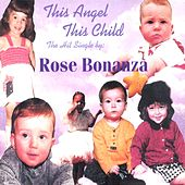 Play & Download This Angel This Child by Rose Bonanza | Napster