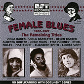 Female Blues - The Remaining Titles (1922-1927) by Various Artists