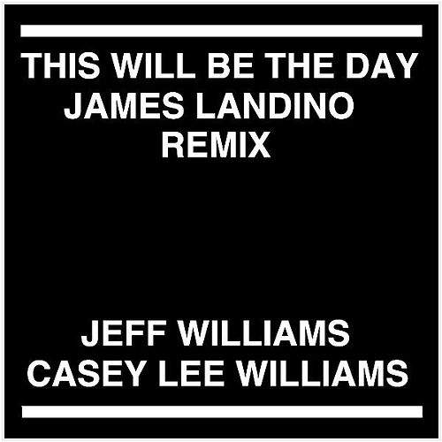 Play & Download This Will Be the Day (James Landino Remix) [feat. Casey Lee Williams] by Jeff Williams | Napster