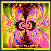Play & Download Mantra Vibrations by Tantric Music | Napster