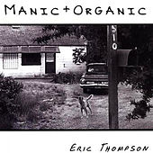 Play & Download Manic and Organic by Eric Thompson | Napster