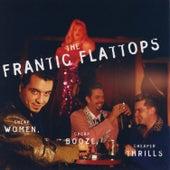 Cheap Women, Cheap Booze, Cheaper Thrills by The Frantic Flattops