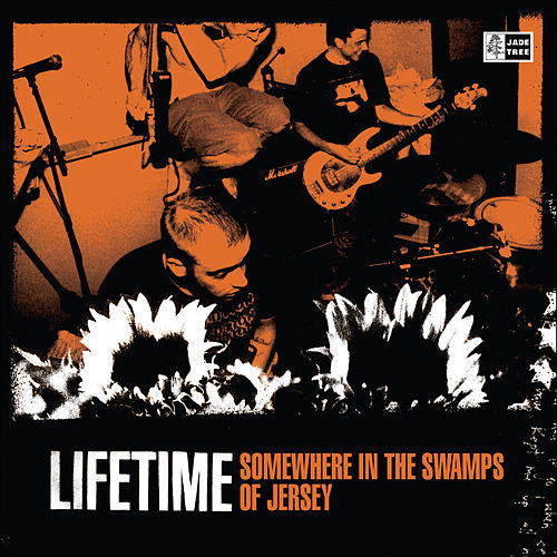 Play & Download Somewhere In the Swamps Of Jersey by Lifetime | Napster