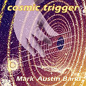 Cosmic Trigger by Mark Austin
