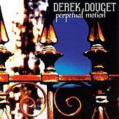Play & Download Perpetual Motion by Derek Douget | Napster