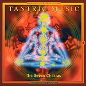 Play & Download The 7 Chakras by Tantric Music | Napster