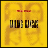 Failing Kansas by Mikel Rouse