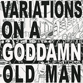 Play & Download Variations On A Goddamn Old Man by Cheer-Accident | Napster