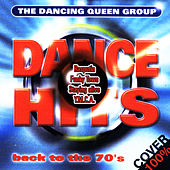 Play & Download Dance Hits - Back To The 70s by The Dancing Queen Group | Napster