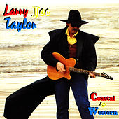 Play & Download Coastal and Western by Larry Joe Taylor | Napster