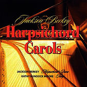 Play & Download Jackson Berkey's Harpsichord Carols by Jackson Berkey | Napster