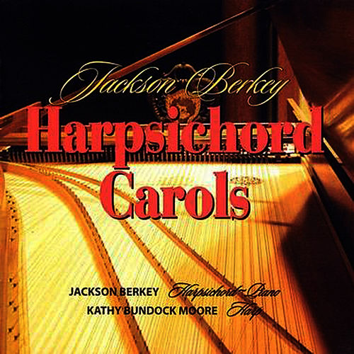 Jackson Berkey's Harpsichord Carols by Jackson Berkey