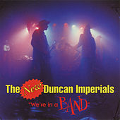 Play & Download We're In A Band by The New Duncan Imperials | Napster