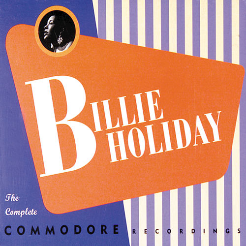 Play & Download The Complete Commodore Recordings by Billie Holiday | Napster