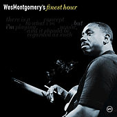 Play & Download Wes Montgomery's Finest Hour by Wes Montgomery | Napster
