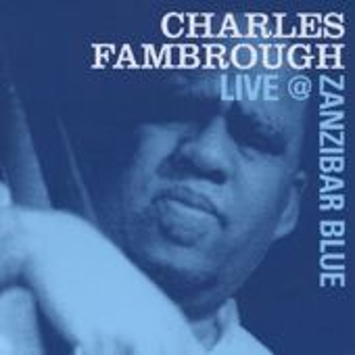 Play & Download Live @ Zanzibar Blue by Charles Fambrough | Napster
