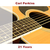 Play & Download 21 Years by Carl Perkins | Napster