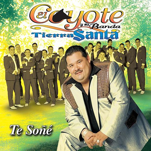 Te Sone by El Coyote Y Su Banda