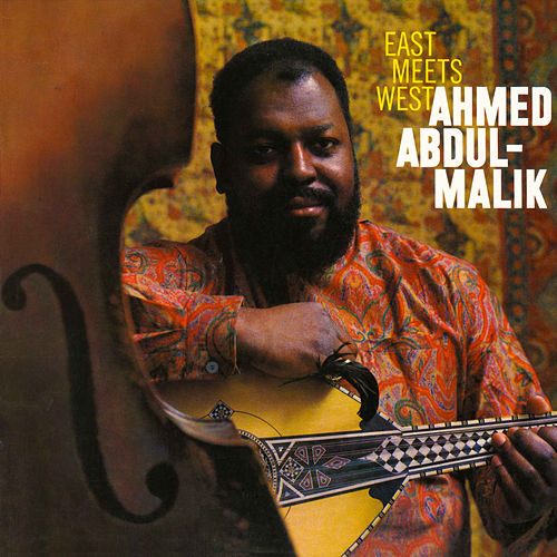 Play & Download East Meets West by Ahmed Abdul-Malik | Napster