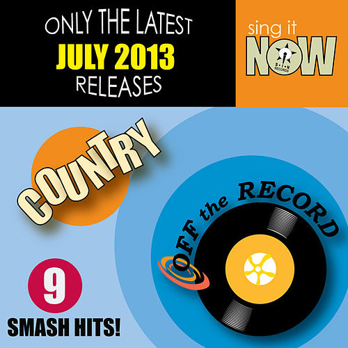 Play & Download July 2013 Country Smash Hits by Off the Record | Napster
