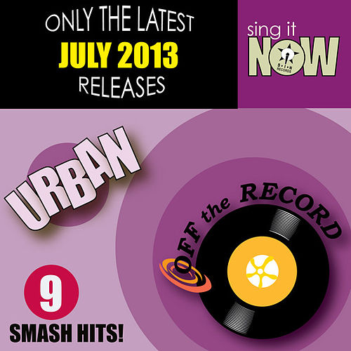 July 2013 Urban Smash Hits by Off the Record