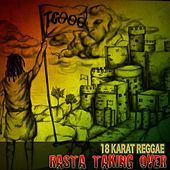18 Karat Reggae Hits 2014: Rasta Taking Over by Various Artists
