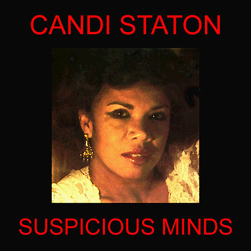 Play & Download Suspicious Minds by Candi Staton | Napster