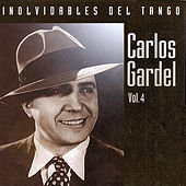 Play & Download Inolvidables del tango vol.4 by Carlos Gardel | Napster