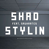 Play & Download Stylin (feat. Saukrates) by Shad | Napster