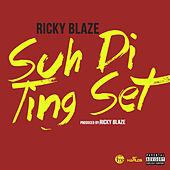 Play & Download Suh Di Ting Set - Single by Ricky Blaze | Napster