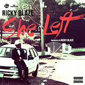 Play & Download She Left - Single by Ricky Blaze | Napster