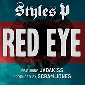 Play & Download Red Eye (feat. Jadakiss) by Styles P | Napster