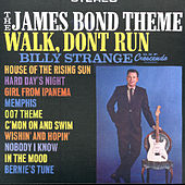 The James Bond Theme/Walk, Don't Run '64 by Billy Strange