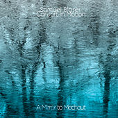 Play & Download A Mirror to Machaut by Samuel Blaser Consort in Motion | Napster