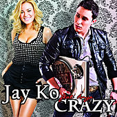 Crazy (Radio Version) by Jayko